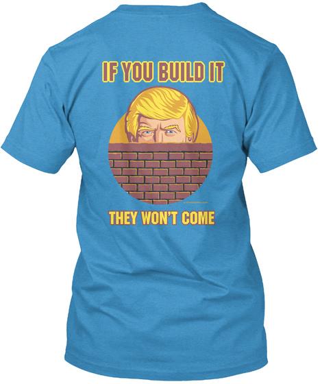 Unstumpable Trump If You Build It They Won't Come T-Shirt Back