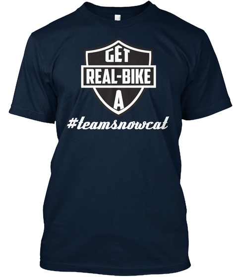 Get Real Bike A#Teamsnowcat New Navy T-Shirt Front
