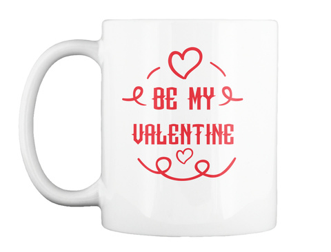 Be My Valentine's 2018 White T-Shirt Front