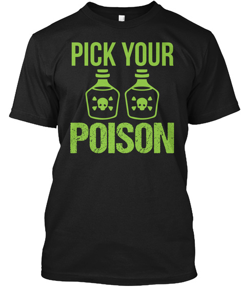 Halloween Shirt Pick Your Poison Gift Black T-Shirt Front