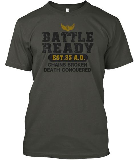 Battle Ready Est. 33 A.D. Chains Broken Death Conquered Smoke Gray T-Shirt Front