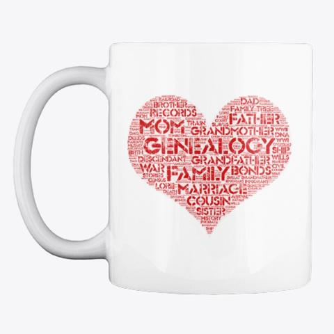 Love Genealogy Mug White T-Shirt Front