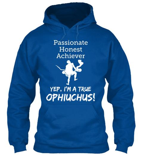 Passionate Honest Achiever Yep, I'm A True Ophiuchus! Royal T-Shirt Front