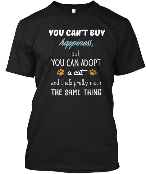 Cat Shirts Can't Buy Happiness But Can B Black T-Shirt Front