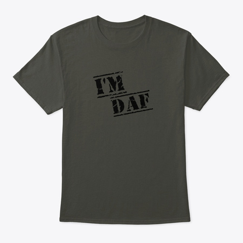 I'm Daf (Dope As F&$%) Smoke Gray T-Shirt Front