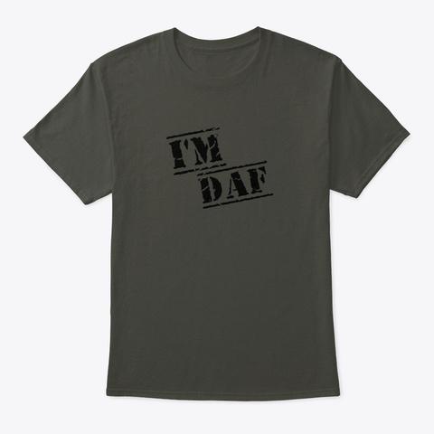 I'm Daf (Dope As F&$%) Smoke Gray T-Shirt Front