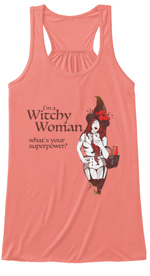 I'm A Witchy Woman What's Your Superpower? Coral Women's Tank Top Front