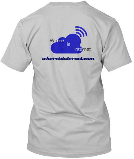 Where Is Internet Whereisinternet.Com Sport Grey T-Shirt Back