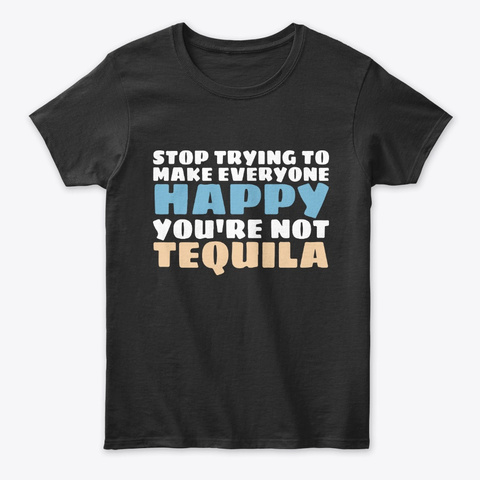 Funny Tequila Drinking Tees Black T-Shirt Front