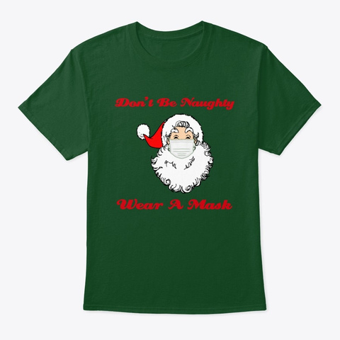 Santa Claus Says Wear A Mask Deep Forest T-Shirt Front