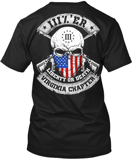 Iii % Er Liberty Or Death Virginia Chapter Black T-Shirt Back