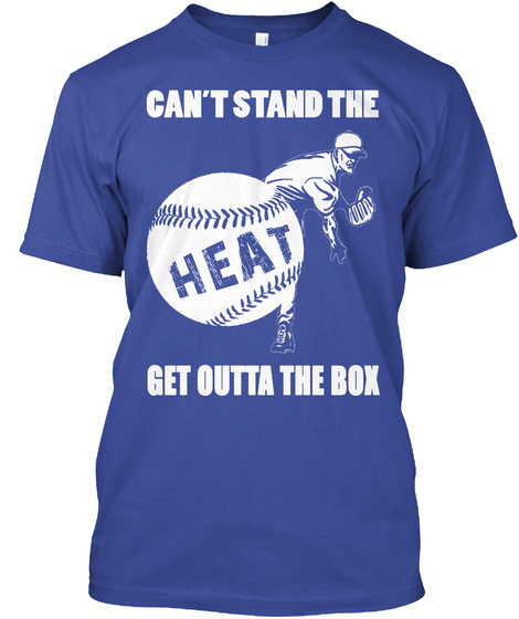 Can't Stand The Heat Get Outta The Box Deep Royal T-Shirt Front