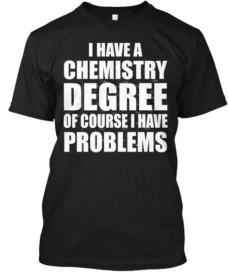 Chemistry Degree Black T-Shirt Front