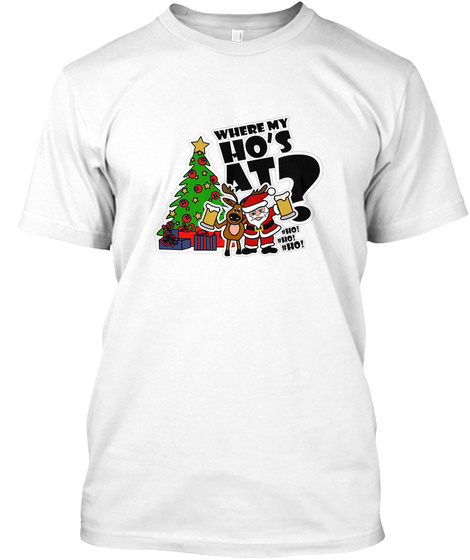 Where My Ho's At? White T-Shirt Front