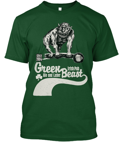 Since 1984 Green Beast Irish Pub Ale And Lager Forest Green  T-Shirt Front