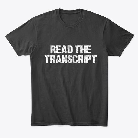 Read The Transcript President T Shirt Black T-Shirt Front