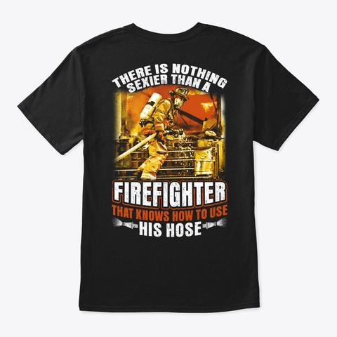 Firefighter   His Hose Black T-Shirt Back