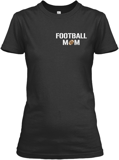 Football Mom Black T-Shirt Front