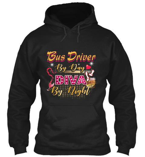Bus Driver By Day Diva By Night Black Sweatshirt Front