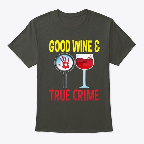 Good Wine And True Crime Murderinos Smoke Gray T-Shirt Front