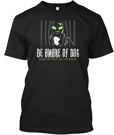 Judge The Deed. Not The Breed. Black T-Shirt Front