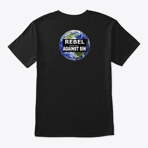 Rebel Against Sin T Shirt Black T-Shirt Back