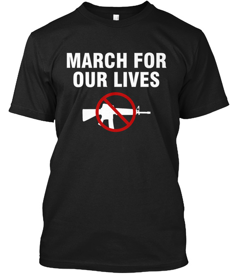 March For Our Lives Shirt Gun Control Black T-Shirt Front