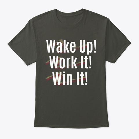 Wake Up Work It Win It! New  Smoke Gray T-Shirt Front