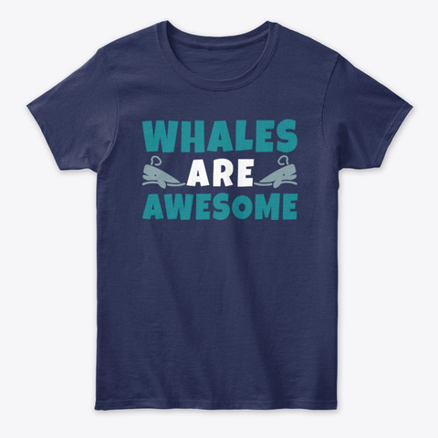 Whales Are Awesome Gifts Navy T-Shirt Front