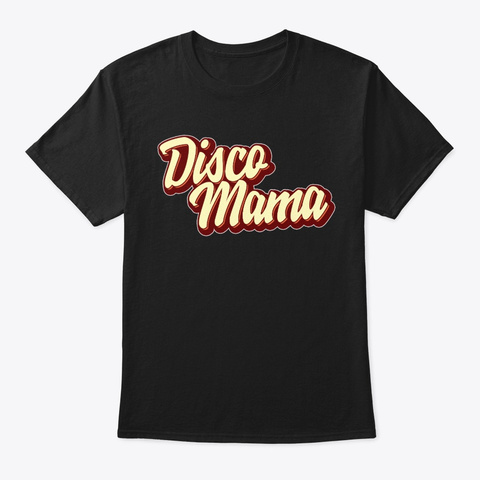 Disco Mama Queen Mom Matching Couple Black T-Shirt Front