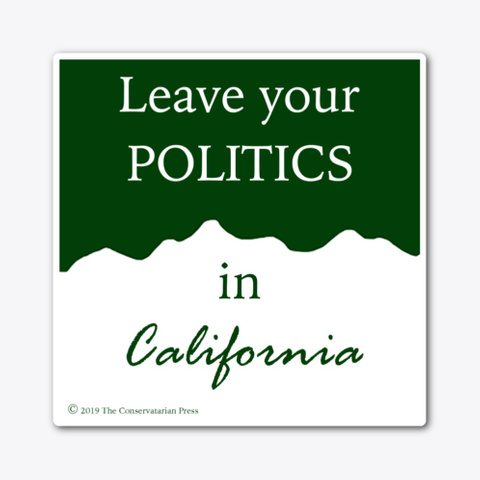 Leave Your Politics In California Large Standard T-Shirt Front