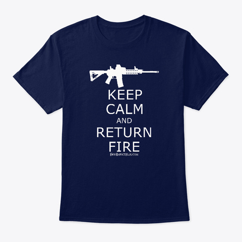 Keep Calm And Return Fire Ar Navy T-Shirt Front