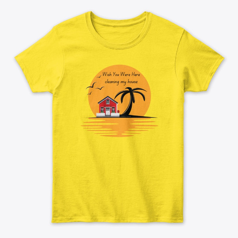 Wish You Were Here Housekeeping Gifts Daisy T-Shirt Front
