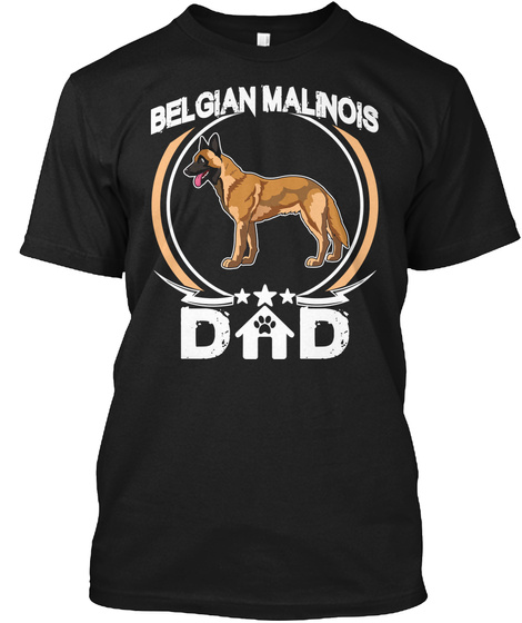Belgian Malinois Dad Tee Father Day Gift Black T-Shirt Front