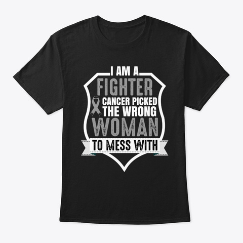 I Am A Fighter Woman Brain Cancer T Shi Black T-Shirt Front