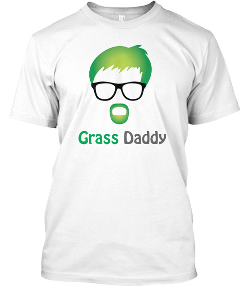 Official Grass Daddy T Shirt White T-Shirt Front