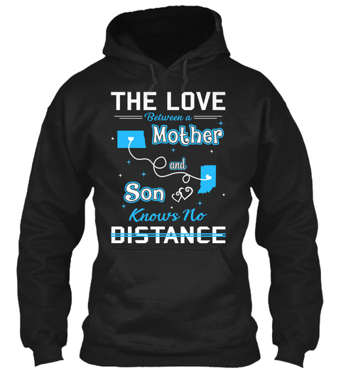 The Love Between A Mother And Son Knows No Distance. North Dakota  Indiana Black T-Shirt Front