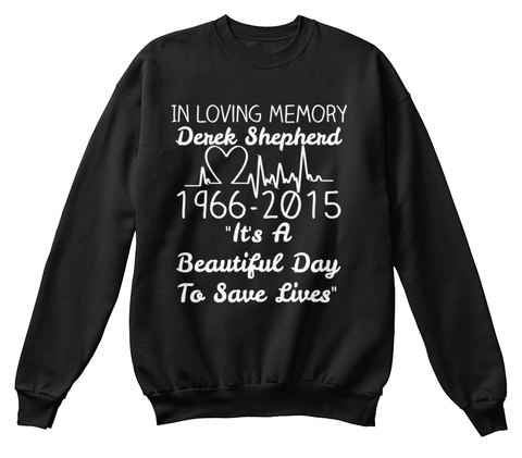 In Loving Memory Of Derek Shepherd 1966 2015 It's A Beautiful Day To Save Lives Black T-Shirt Front