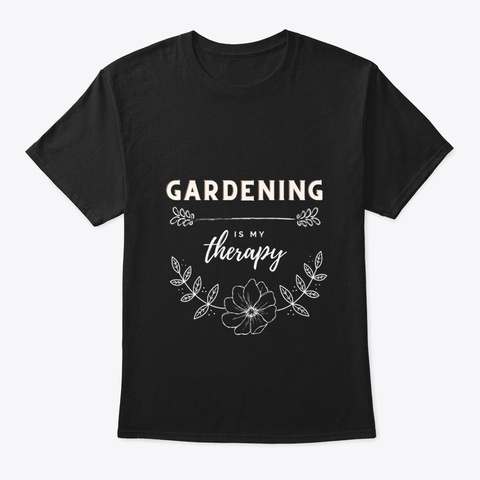 Funny Cute Awesome Gardening Therapy Black T-Shirt Front