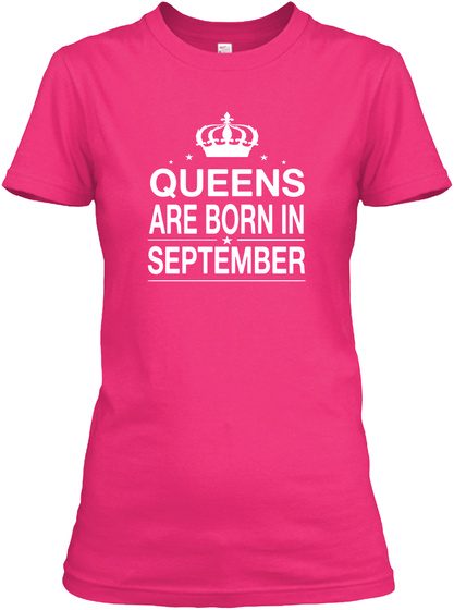 Queens Are Born In September Heliconia T-Shirt Front