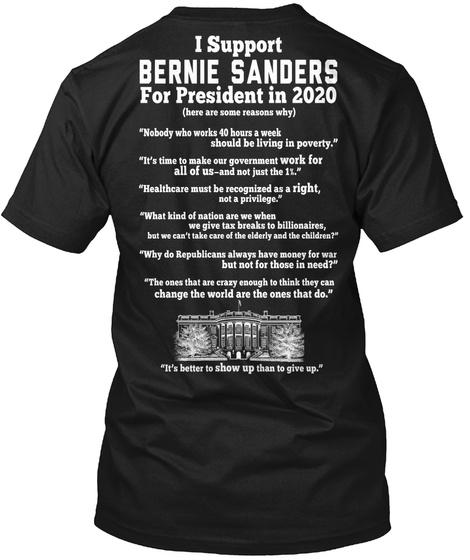 I Support Bernie Sanders For President In 2020 Black T-Shirt Back