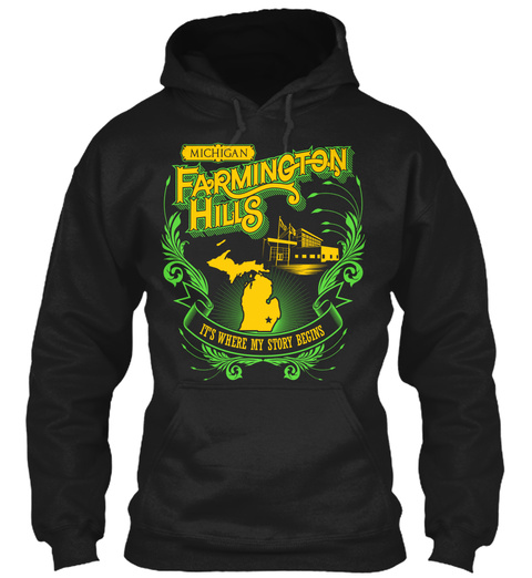 Michigan Farmington Hills Its Where My Story Begins Black T-Shirt Front