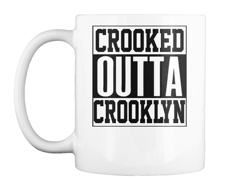Crooked Outta Crooklyn Mug White Mug Front