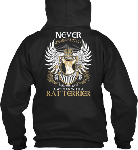 Never Underestimate The Power Of A Woman With A Rat Terrier Black T-Shirt Back