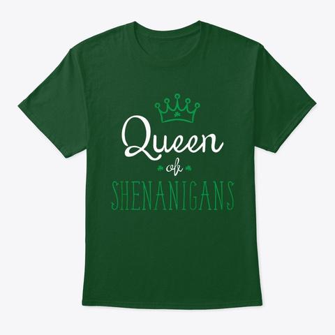 St Patrick Shirt Queen Of Shenanigan Iri Deep Forest T-Shirt Front
