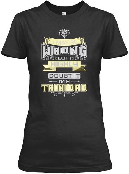 May Be Wrong Trinidad T Shirts Black T-Shirt Front