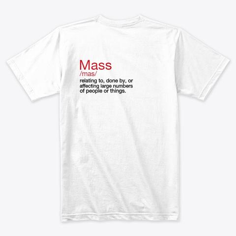 Mass Of Christ White T-Shirt Back