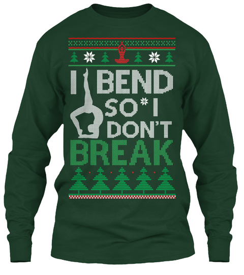 I Bend So I Don't Break Forest Green Long Sleeve T-Shirt Front