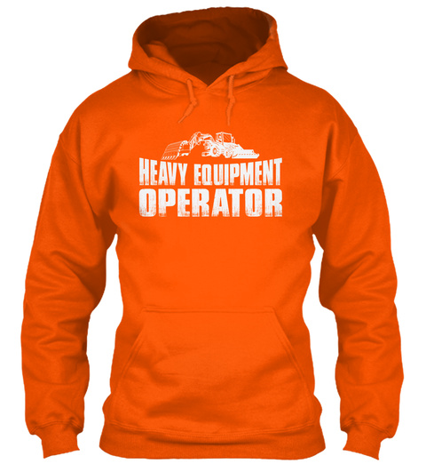 Heavy Equipment Operator As Anger Issues Safety Orange T-Shirt Front