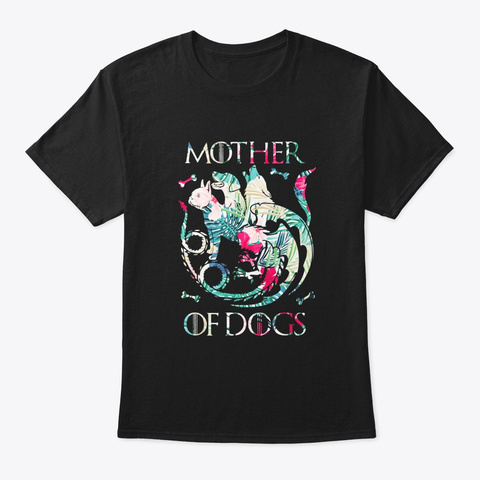 Mother Of Dogs Floral Dog Lovers Mom Black T-Shirt Front